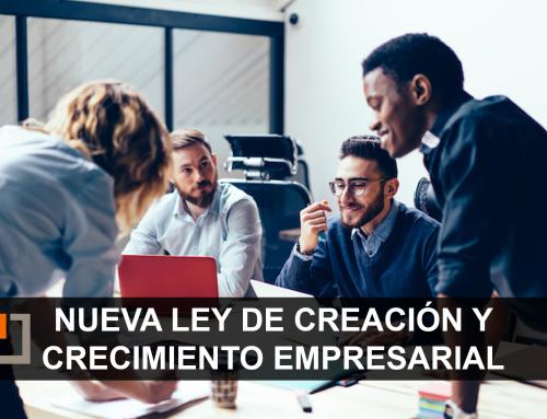 Nueva Ley de Creación y Crecimiento Empresarial: conoce todas las novedades