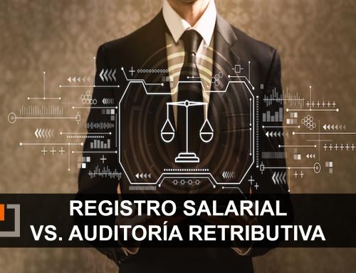 Registro salarial y auditoría retributiva: ¿cuáles son las diferencias?